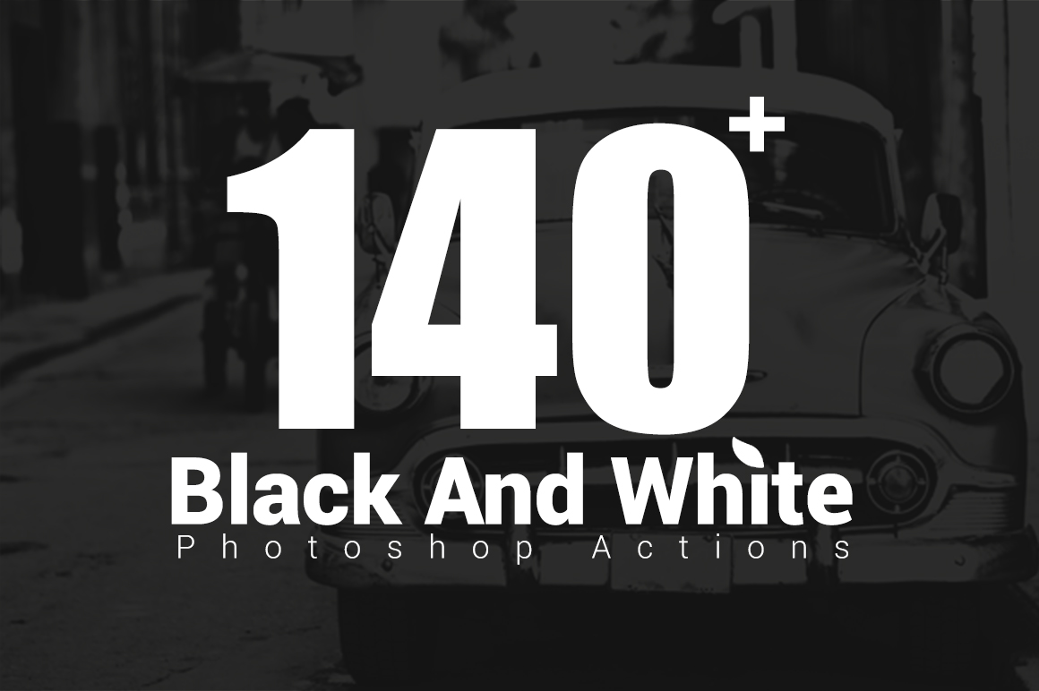 140-Black-White-Photoshop-Actions