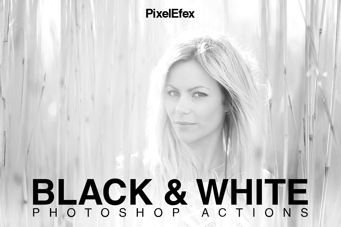 PixelEfex Black & White Photoshop Actions