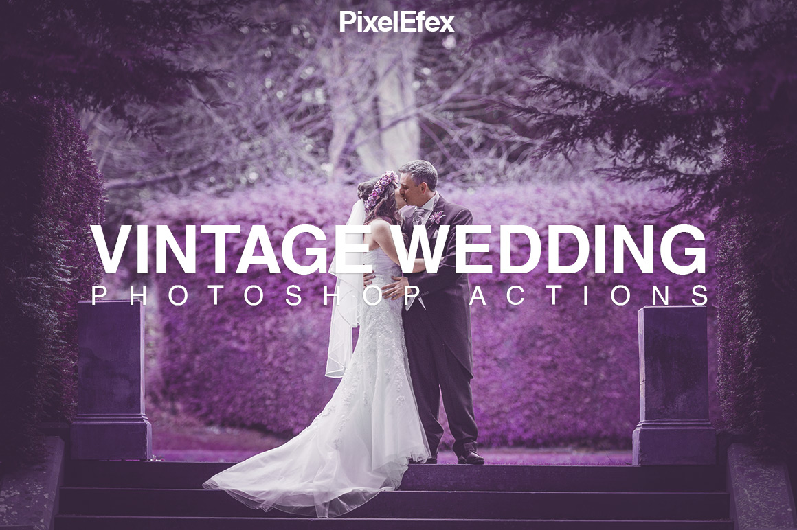 PixelEfex Vintage Wedding Photoshop Actions
